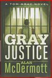 Gray Justice, Alan McDermott, 1477818499
