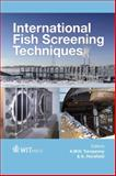 International Fish Screening Techniques, A. W. H Turnpenny, 1845648498