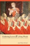 Gathering Leaves and Lifting Words : Histories of Buddhist Monastic Education in Laos and Thailand, McDaniel, Justin Thomas, 0295988495