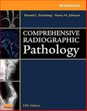 Workbook for Comprehensive Radiographic Pathology, Eisenberg, Ronald L. and Johnson, Nancy M., 0323078494