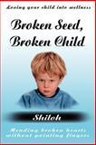 Broken Seed, Broken Child, Shiloh, 059519849X