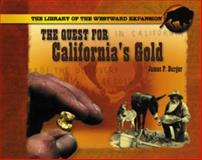 The Quest for California's Gold, James P. Burger, 0823958493