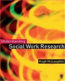 Understanding Social Work Research, McLaughlin, Hugh, 1412908493