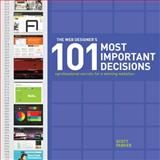 The Web Designer's 101 Most Important Decisions, Scott Parker, 1440318492