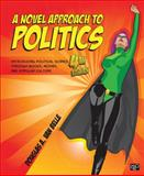 A Novel Approach to Politics; Introducing Political Science Through Books, Movies, and Popular Culture 4th Edition