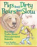 Pigs Aren't Dirty, Bears Aren't Slow, Joanna Boutilier, 155037849X