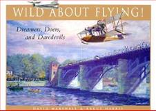 Wild about Flying, Bruce Harris, 1552978494