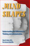Mind Shapes : Understanding the Differences in Thinking and Communication, Kahn, Alan R. and Radcliffe, Kris Austen, 1557788499