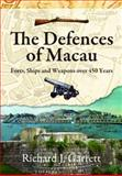 The Defences of Macau : Forts, Ships and Weapons over 450 Years, Garrett, Richard J., 9888028499