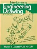 Introduction to Engineering Drawing : The Foundations of Engineering Design and Computer Aided Drafting, Luzadder, Warren J. and Duff, Jon M., 0134808495