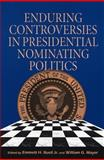 Enduring Controversies in Presidential Nominating Politics, , 082295849X