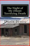 The Night of My (Most) Terrifying Death, Doris Jones, 1500248495