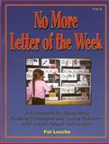 No More Letter of the Week : A Framework for Integrating Reading Strategies and Cueing Systems with Letter-Sound Introduction, Lusche, Patricia D., 1884548490