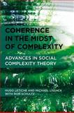 Coherence in the Midst of Complexity : Advances in Social Complexity Theory, Letiche, Hugo and Lissack, Michael, 023033850X