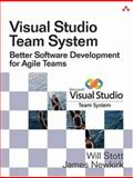 Visual Studio Team System : Better Software Development for Agile Teams, Stott, Will and Newkirk, James W., 0321418506