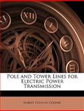 Pole and Tower Lines for Electric Power Transmission, Robert Duncan Coombs, 1145028500