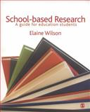 School-Based Research : A Guide for Education Students, , 1412948509