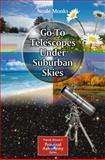 Go-To Telescopes under Suburban Skies, Monks, Neale, 1441968504