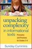 Unpacking Complexity in Informational Texts : Principles and Practices for Grades 2-8, Cummins, Sunday, 1462518508