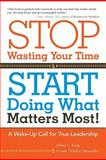 Stop Wasting Your Time and Start Doing What Matters Most, Jeffrey Krug and Ivonne Alexander, 1475938500