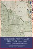 Landlords and Tenants in Britain, 1440-1660 : Tawney's Agrarian Problem Revisited, , 1843838508