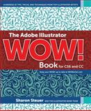The Adobe Illustrator Wow! Book for Cs6 and Cc, Sharon Steuer, 0133928500