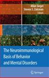 The Neuroimmunological Basis of Behavior and Mental Disorders, , 0387848509