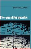 The Quest for Quarks, McCusker, Brian, 0521248507