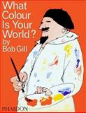 What Colour Is Your World?, Bob Gill, 0714848506