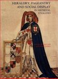 Heraldry, Pageantry and Social Display in Medieval England, , 0851158501