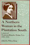 A Northern Woman in the Plantation South 9780872498501