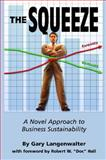 The Squeeze : A Novel Approach to Business Sustainability, Langenwalter, Gary A., 0872638502