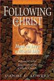 Following Christ : Referenced to the Catechism of the Catholic Church, Lowery, Daniel L., 0892438509