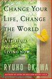Change Your Life, Change the World, Ryuho Okawa, 098269850X
