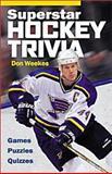 Superstar Hockey Trivia, Don Weekes and D. Weekes, 1550548506