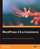 Wordpress 2.9 e-Commerce : Build a Proficient Online Store to Sell Products and Services, Bondari, Brian, 1847198503