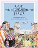 God, the Ten Commandments, and Jesus, Carine Mackenzie, 1857928504