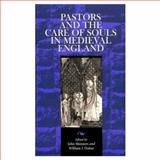 Pastors and the Care of Souls in Medieval England, , 0268038503