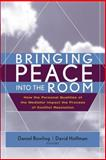 Bringing Peace into the Room : How the Personal Qualities of the Mediator Impact the Process of Conflict Resolution, , 0787968501