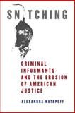Snitching : Criminal Informants and the Erosion of American Justice, Natapoff, Alexandra, 0814758509