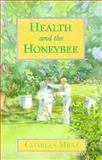 Health and the Honeybee, Charles Mraz, 0964248506