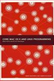 Core Mac OS X and Unix Programming, Dalrymple, Mark and Hillegass, Aaron, 0974078506