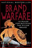 Brand Warfare : 10 Rules for Building the Killer Brand, D'Alessandro, David F. and Owens, Michele, 0071398503