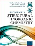 Problems in Structural Inorganic Chemistry, Li, Wai-Kee and Cheung, Yu-San, 0199658501