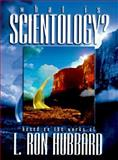 What Is Scientology? : A Guidebook to the World's Fastest Growing Religion, Hubbard, L. Ron, 0884048500
