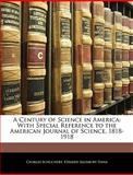 A Century of Science in Americ, Charles Schuchert and Edward Salisbury Dana, 1143018508