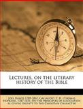 Lectures, on the Literary History of the Bible, Joel Hawes, 1149368500