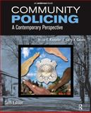 Community Policing : A Contemporary Perspective, Kappeler, Victor E. and Gaines, Larry K., 1455728500