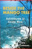 Beside the Mango Tree, Celia Coleman, 1467918504