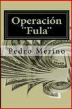 Operacion Fula (1), Pedro Merino, 1492808504